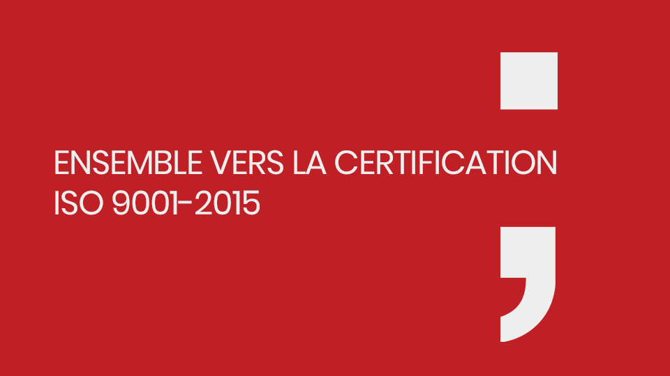 Ensemble vers la certification ISO 9001-2015